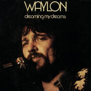 Waylon Jennings Dreaming My Dreams