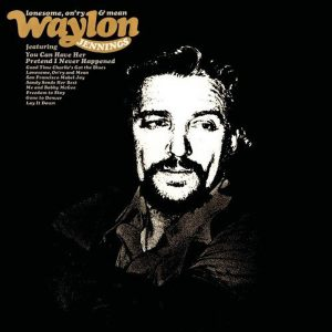 Waylon Jennings Lonesome Onry & Mean