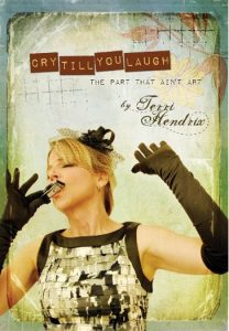 Terri Hendrix Cry Till You Laugh Book