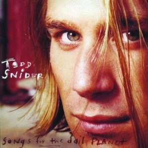 Todd Snider Songs from the Daily Planet
