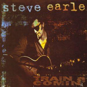 Steve Earl Train a Comin