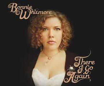 Bonnie Whitmore There I Go Again