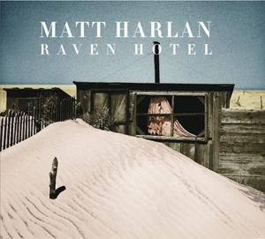Matt Harlan Raven Hotel