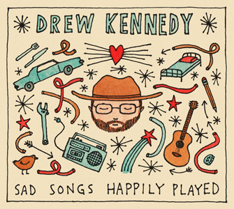 Drew Kennedy Sad Songs Happily Played