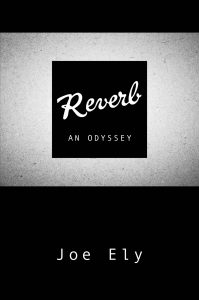 Reverb: An Odyssey By Joe Ely LettersAt3amPress