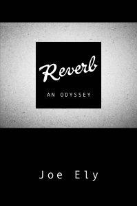 Reverb: An Odyssey By Joe Ely LettersAt3amPress