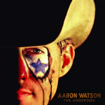 Aaron Watson The Underdog cover