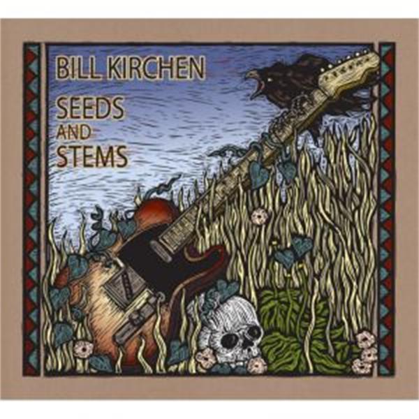 Bill Kirchen Seeds and Stems