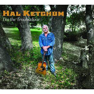 hal ketchum i m the troubadour lone star music magazine hal ketchum i m the troubadour