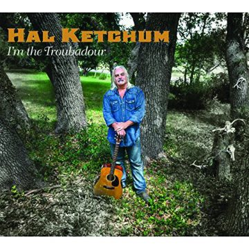 Hal Ketchum Troubadour CD