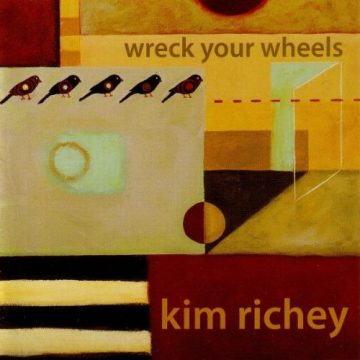 Kim Richey Wreck Your Wheels