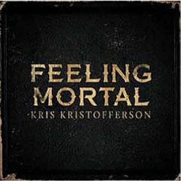 Kris Kristofferson Feeling Mortal
