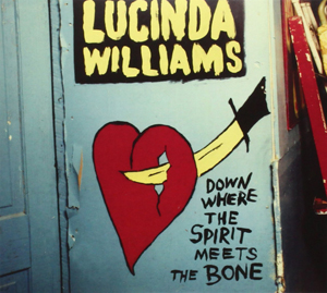 Lucinda Williams Down Where the Spirit