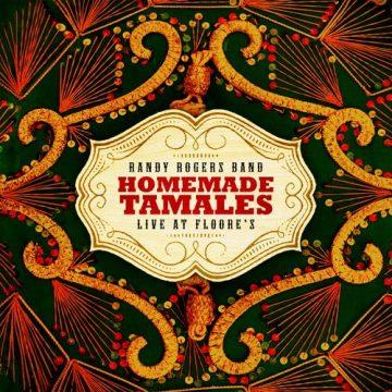 Randy Rogers Band Homemade Tamales