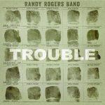 Randy Rogers Trouble