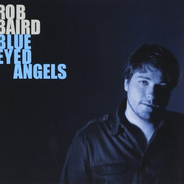 Rob Baird Blue Eyed Angels