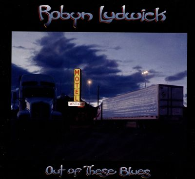Robyn Ludwick Out of These Blues