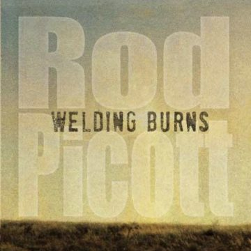 Rod Picott Welding Burns