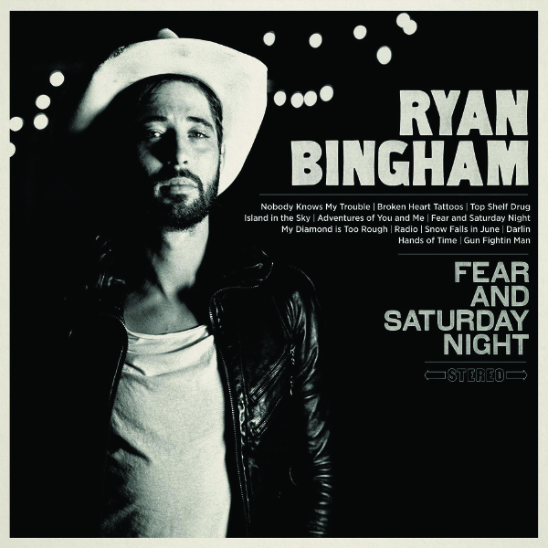 Ryan Bingham Fear and Saturday Night