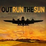 Sam Riggs Outrun the Sun