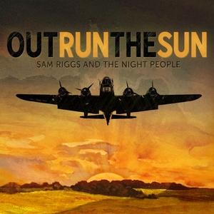 Sam Riggs Outrun the Sun