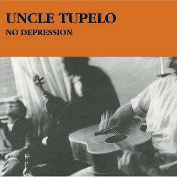 Uncle Tupelo No Depression