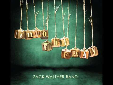 Zack Walther Band Into the Fray