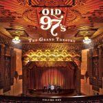 old 97s grand theatre vol 1