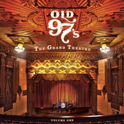 old 97s grand theatre vol 1