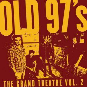 old 97s grand theatre vol 2