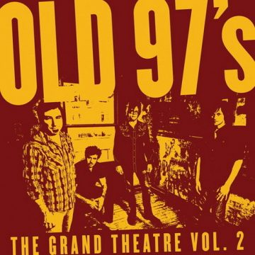 old 97s grand theatre vol 2