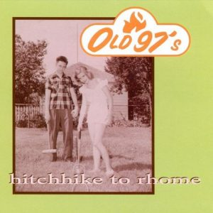 old 97s hitchhike to rhome
