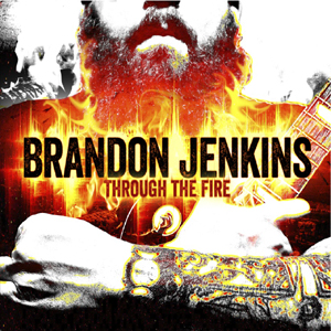 BrandonJenkinsThroughTheFire