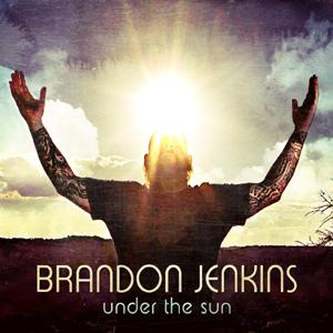 BrandonJenkinsUnderTheSun