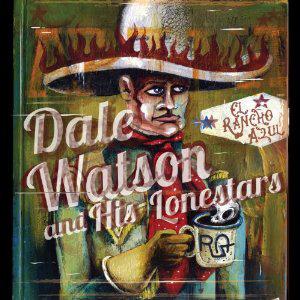Dale Watson El Rancho Azul