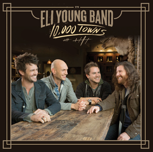Eli Young Band 10000 Towns