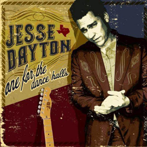 Jesse Dayton One for the Dancehalls