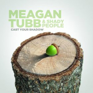 Meagan Tubb Cast Your Shadow