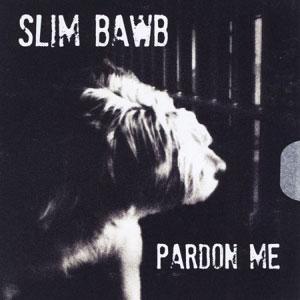 SlimBawbPardonMe