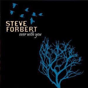 SteveForbertOverWithYou