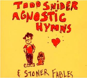 Todd Snider Agnostic Hymns