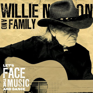 Willie Nelson Lets Face the Music