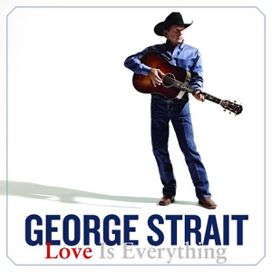 George Strait Love is Everything Cover
