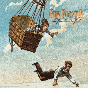 Guy Forsyth Freedom to Fail