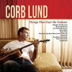 Corb Lund Things That Cant Be Undone CD