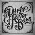 dirtyriverboys260