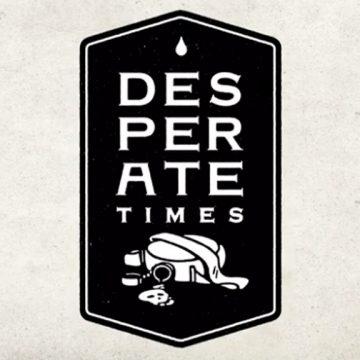 Desperate Times
