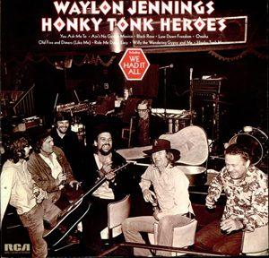 "Waylon Jennings' ""Honky Tonk Heroes"""
