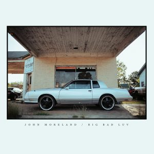 "John Moreland's ""Big Bad Luv"" releases May 5 on 4AD."