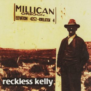 "Reckless Kelly's 20-year-old debut, ""Millican,"" makes its vinyl debut on Oct. 20, 2017."